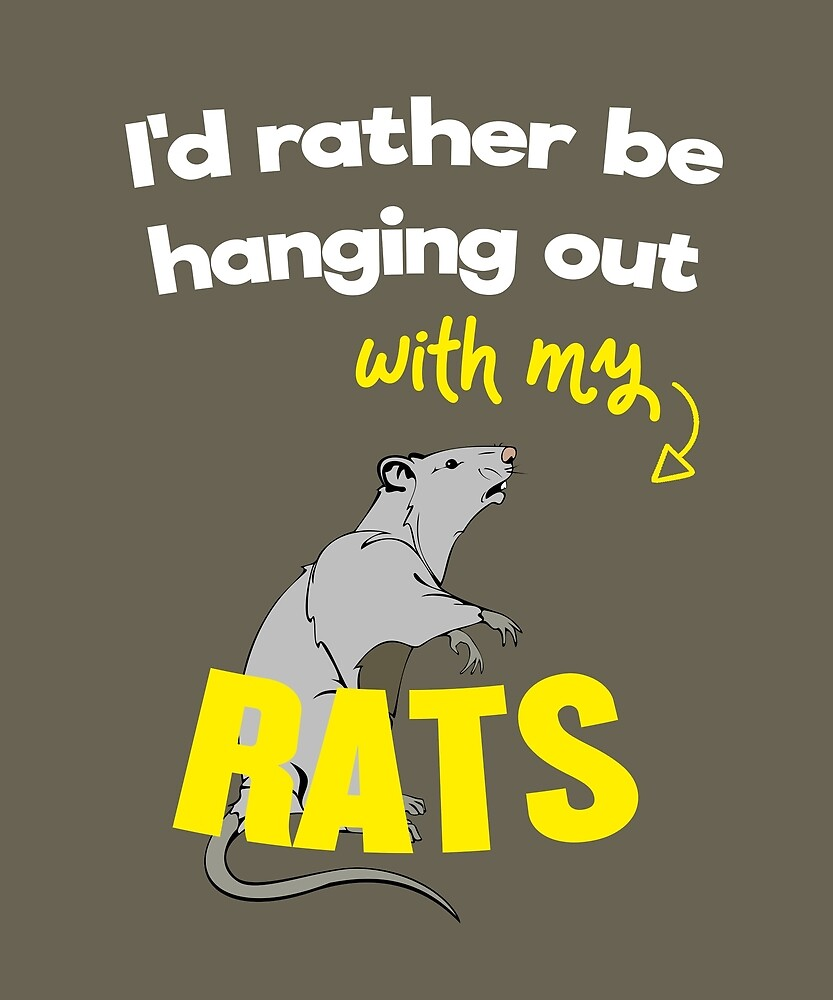 I'd Rather Be Hanging Out With My Rats Pet Owner by huxdesigns