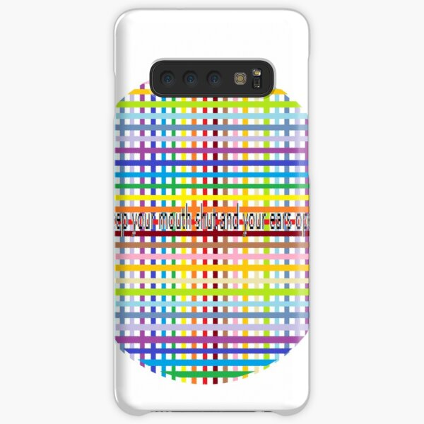 Keep your mouth shut and your ears open Samsung Galaxy Snap Case