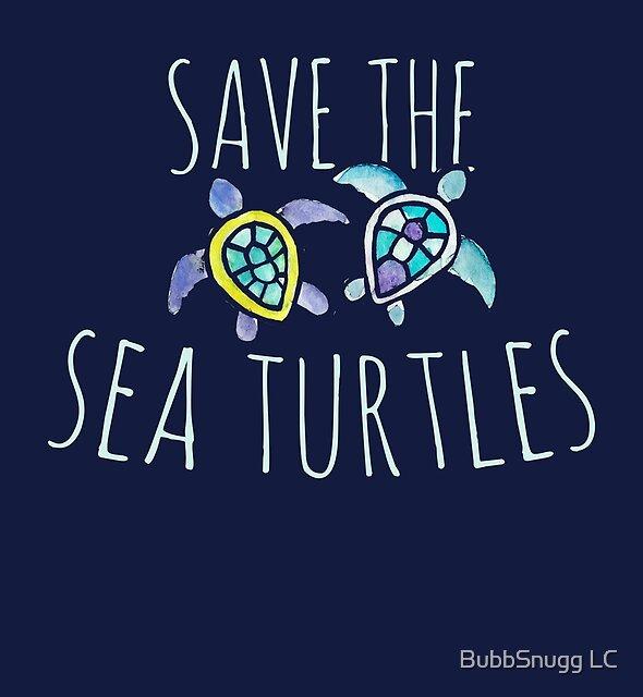 Rette die Meeresschildkröten von BubbSnugg LC