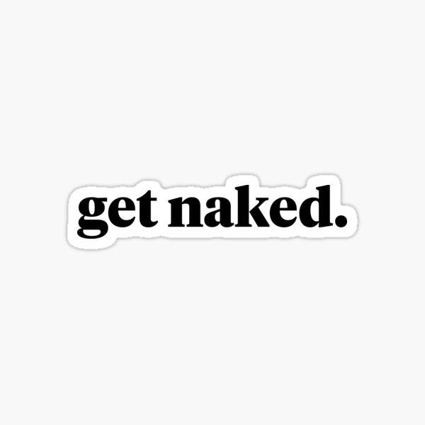 get naked. Sticker