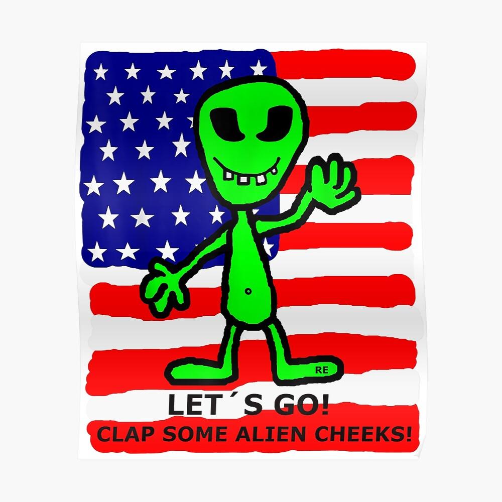 Aplauda algunas mejillas alienígenas Camiseta Área de tormenta 51 Tshirts Bandera de los EEUU Póster
