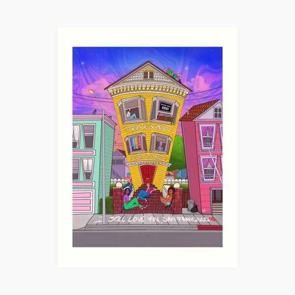 We're Still Here- I Still Love You, San Francisco  Art Print