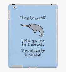 Sei immer du selbst, es sei denn du kannst ein Narwal sein iPad-Hülle & Klebefolie