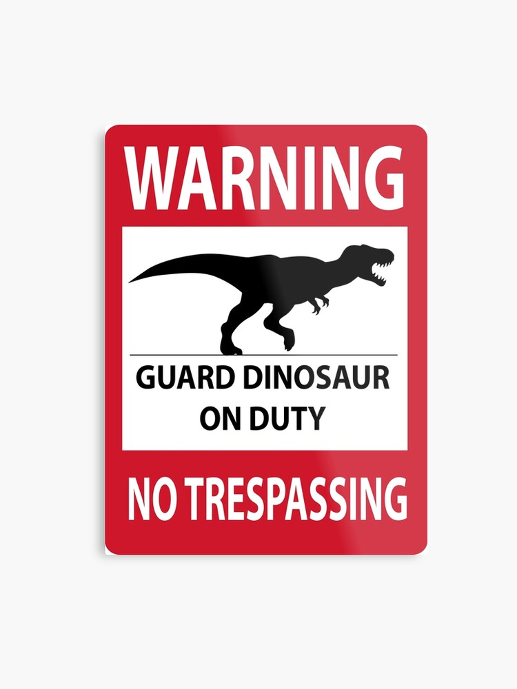 picture about Printable No Trespassing Sign referred to as No Tresping Indication (Tyrannosaurus Rex) Steel Print