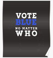 Póster #VoteBlueNoMatterWho