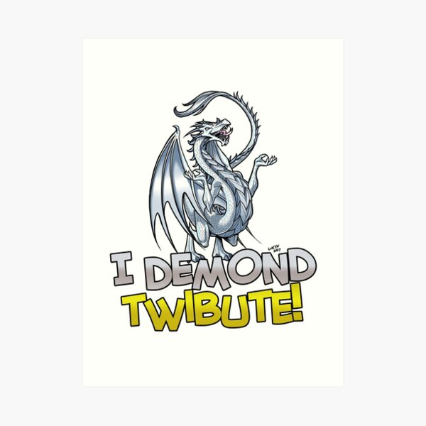 I Demond Twibute! Art Print