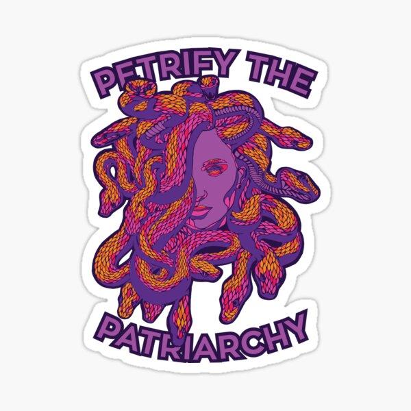Petrify The Patriarchy Sticker
