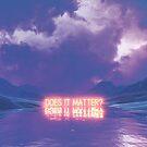 Does it matter by Devansh Atray