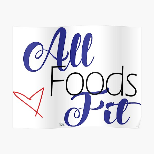 All Foods Fit Poster