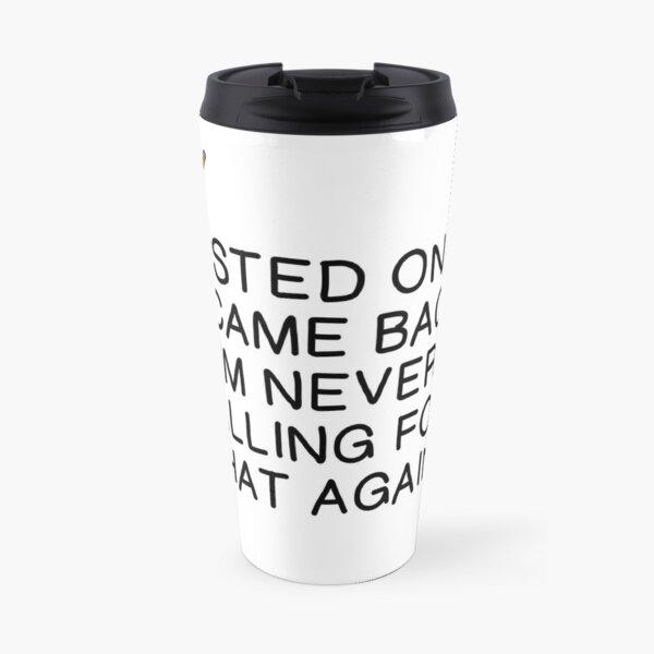 I DUSTED ONCE Travel Mug