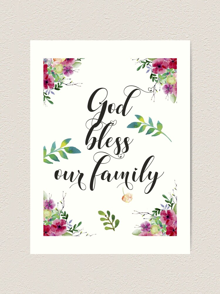 God Bless Our Family Inspirational Quote Hand Lettering Calligraphy Art Print By Tanabe Redbubble