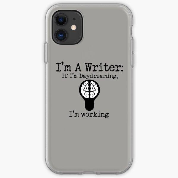 I'm A Writer - If I'm Daydreaming, I'm Working (black design) iPhone Soft Case