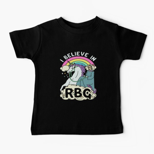 I believe in RBG Ruth Bader Ginsburg White Unicorn  Baby T-Shirt