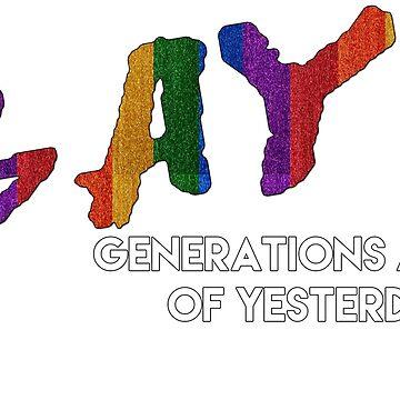 GAY - Generations Ahead of Yesterday by alltallshade