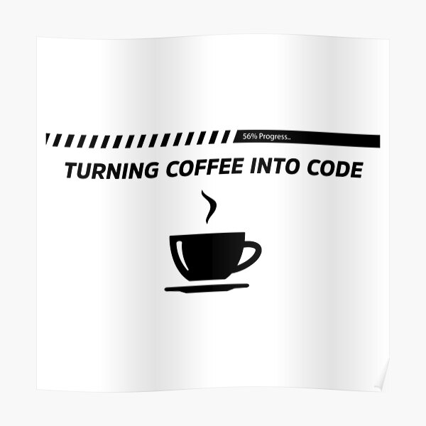 Turning Coffee Into Code - Funny Programming Jokes - Light Color Poster