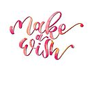 Make a Wish Lettering by whyshewrote