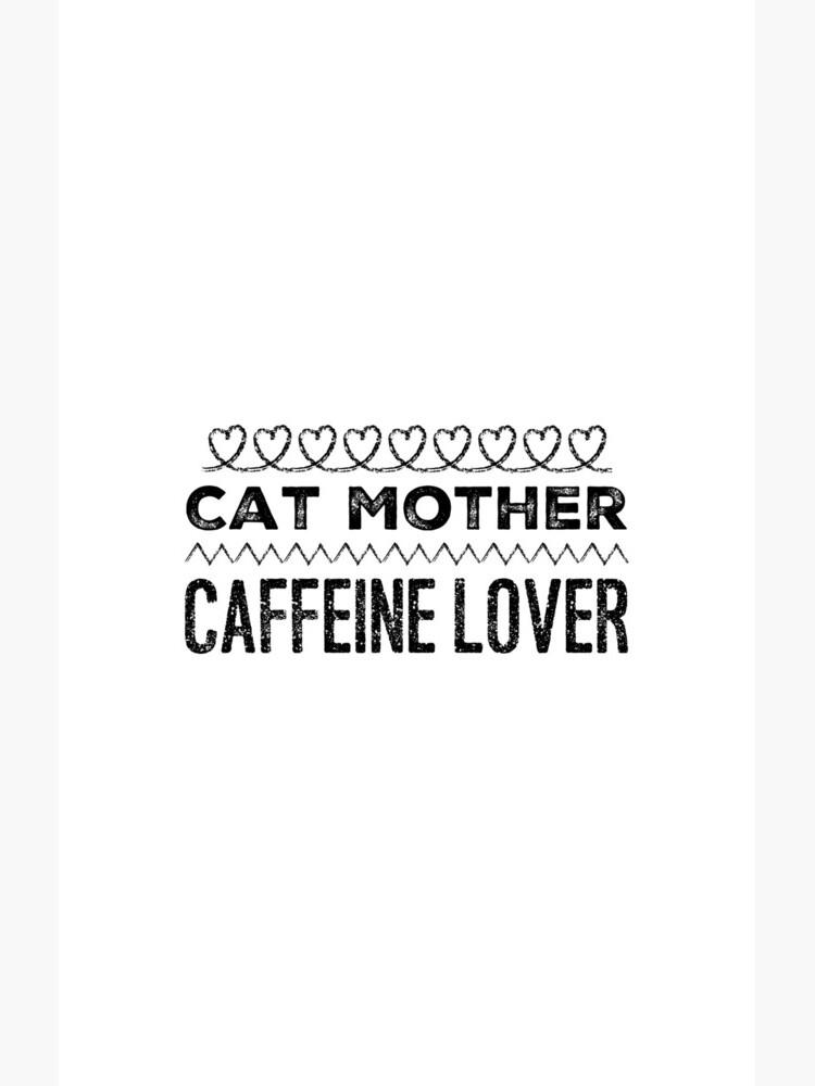 Cat Mother Caffeine Lover von ZachSmith45