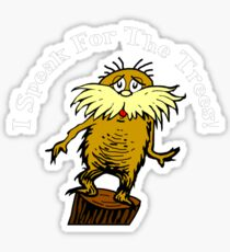 I Am the Lorax, I Speak for the Trees! Sticker