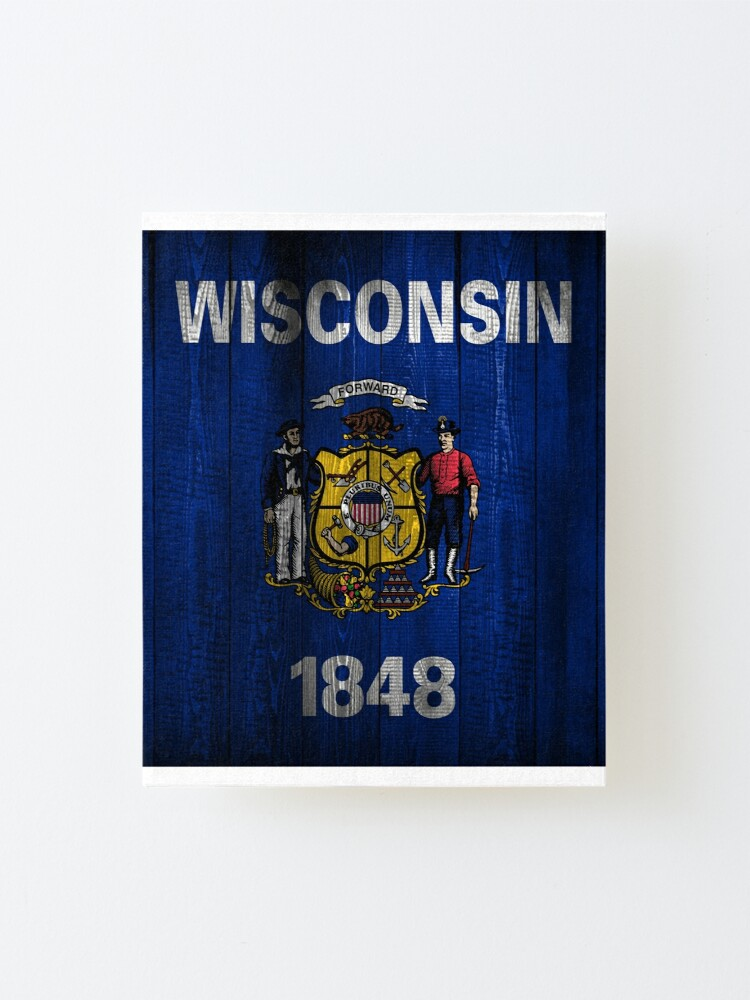 Wisconsin State Flag Wood Look Mounted Print By Jonnyboy808 Redbubble