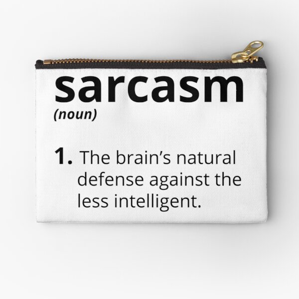 Sarcasm Zipper Pouch