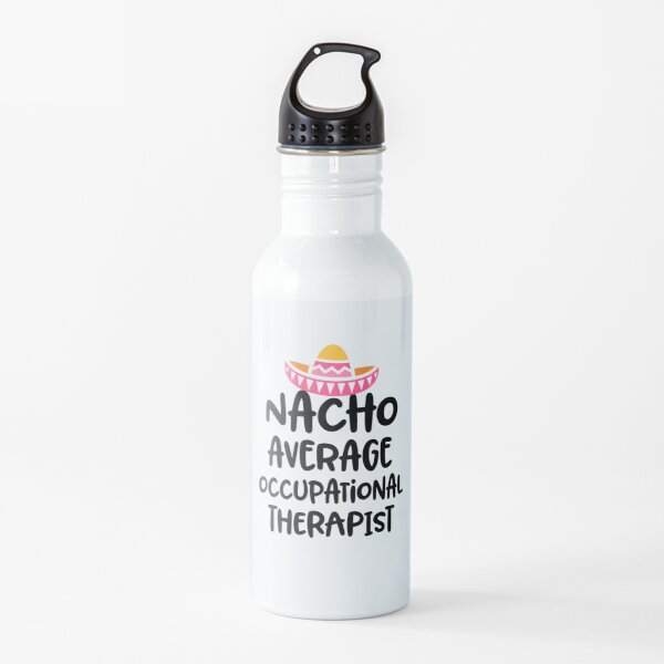 Nacho Average Occupational Therapist Funny Gift For OT Pink Sombrero Gift Water Bottle