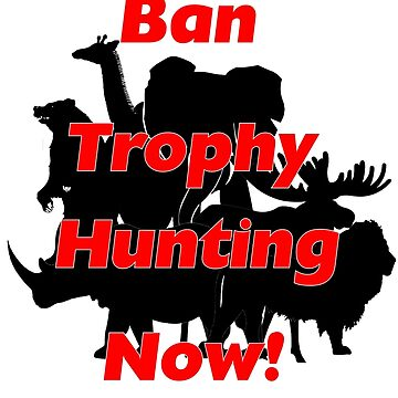 Ban Trophy Hunting Now! by neonblade