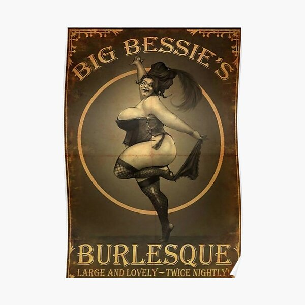 Fable 3 Propaganda Poster - big bessie's burlesque large and lovely twice nightly Poster