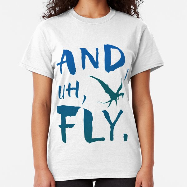 And, Uh, Fly (Flight of Passage) Classic T-Shirt