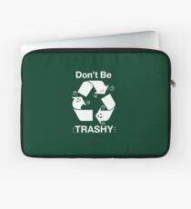 Seien Sie nicht Trashy Recycling-Symbol Laptoptasche