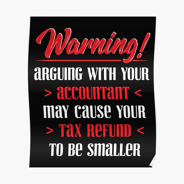 Funny CPA Accountant Tax Refund Taxes Season Gift graphic Poster