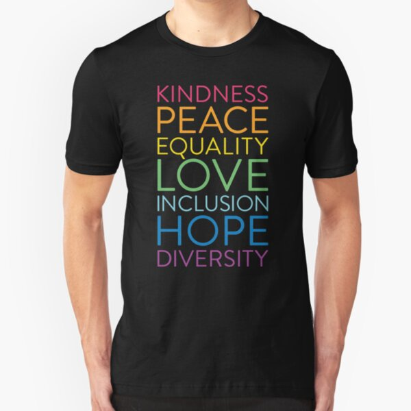 Peace Love Hope Equality Inclusion Diversity Social Justice Slim Fit T-Shirt