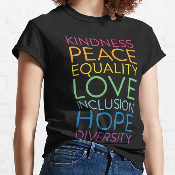Peace Love Hope Equality Inclusion Diversity Social Justice Classic T-Shirt
