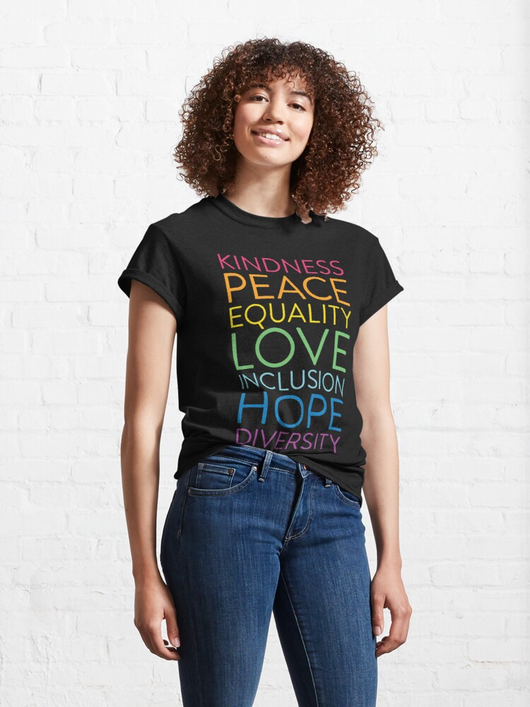 Alternate view of Peace Love Hope Equality Inclusion Diversity Social Justice Classic T-Shirt