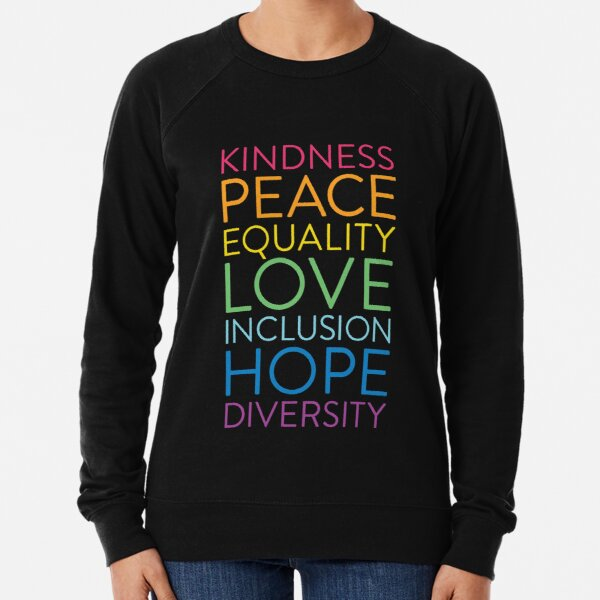 Peace Love Hope Equality Inclusion Diversity Social Justice Lightweight Sweatshirt