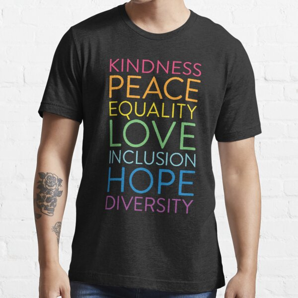 Peace Love Hope Equality Inclusion Diversity Social Justice Essential T-Shirt