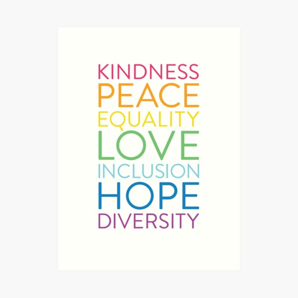 Peace Love Hope Equality Inclusion Diversity Social Justice Art Print