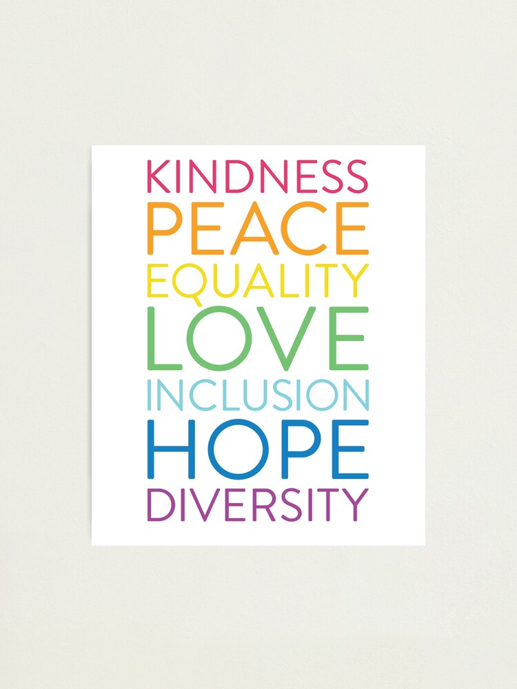 peace love hope equality inclusion diversity social justice photographic print by augustdesign redbubble