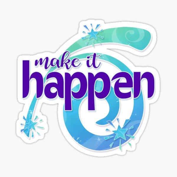 Make the Magic Happen Sticker