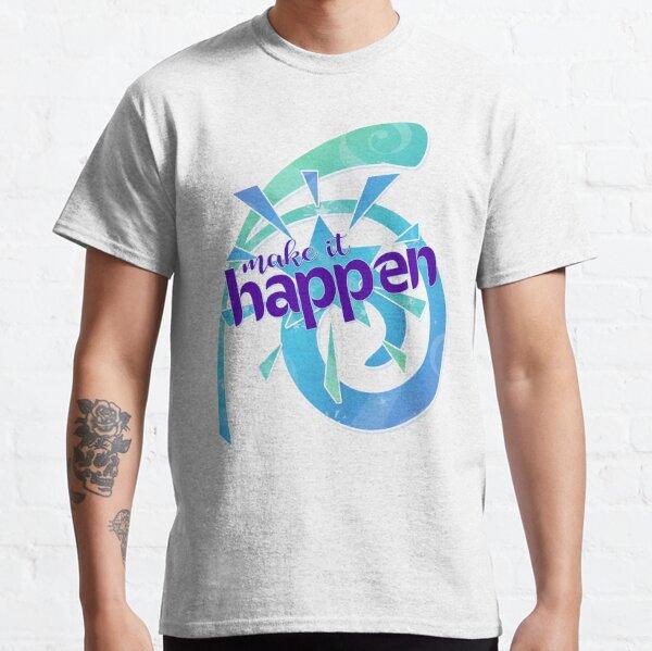Make the Magic Happen Classic T-Shirt