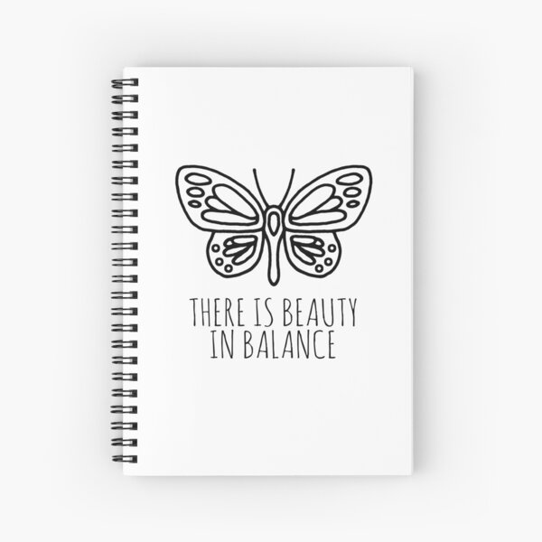There is beauty in balance butterfly Spiral Notebook
