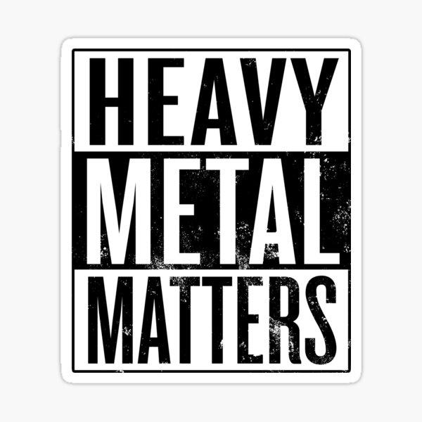 Heavy Metal Matters Sticker