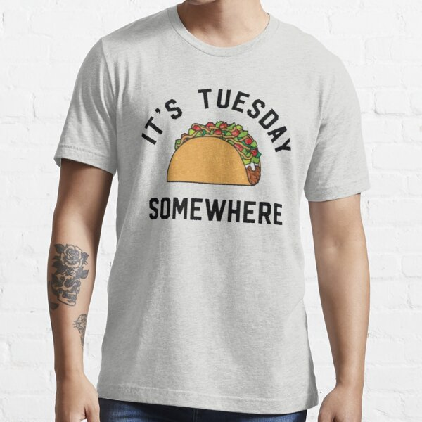 LeBron James Taco Tuesday It's Tuesday Somewhere Essential T-Shirt