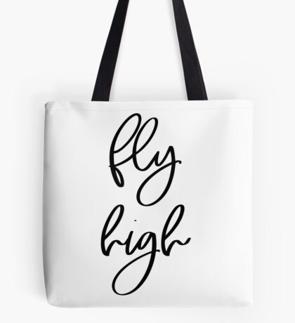 Fly High | Motivational Inspirational Typography Tote Bag