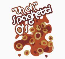 """""""Uh oh"""" Spaghetti O's"""