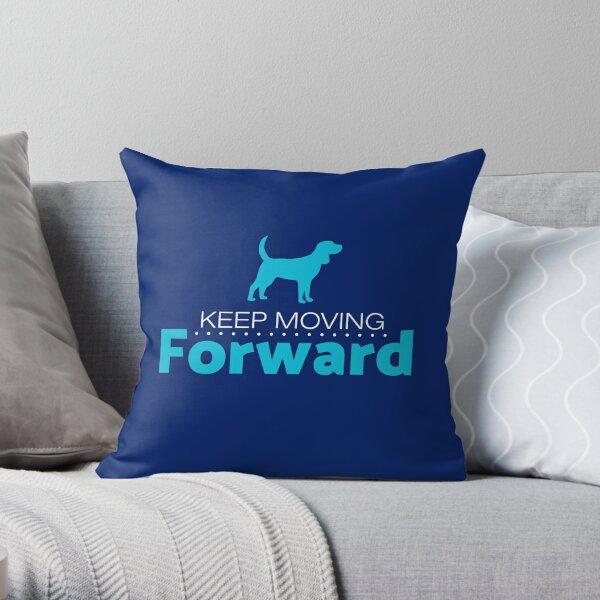 Keep Moving Forward Dog Throw Pillow