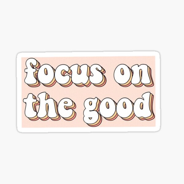 focus on the good cute saying quote vsco aesthetic Sticker