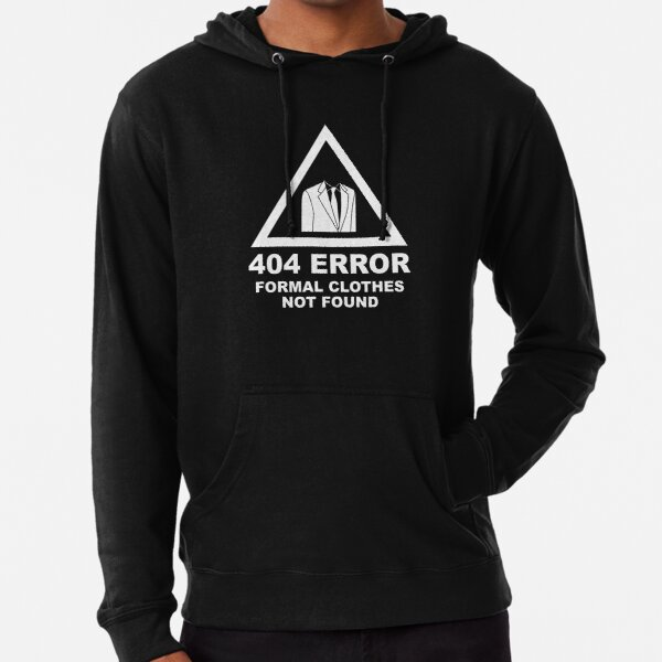 404 Error Formal Clothes Not Found Lightweight Hoodie
