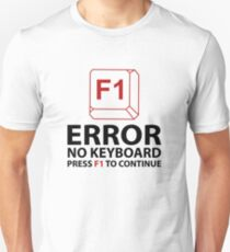 Error No Keyboard Press F1 To Continue Unisex T-Shirt
