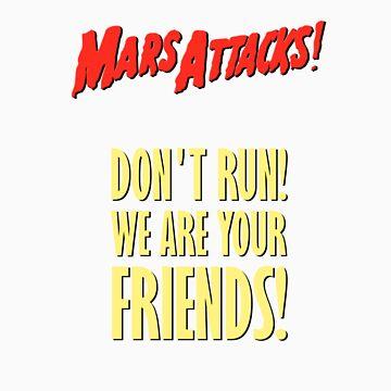 Mars Attacks - Don't run! by alopezm