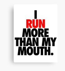 RUN YOUR MOUTH Canvas Print
